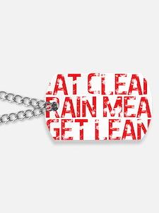 Eat Clean Train Mean Get Lean Dirty Dog Tags
