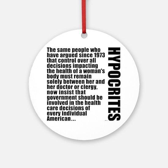 feb12_hypocrites Round Ornament