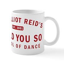 ITOLDYOU SO copy Mug