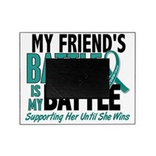 D My Battle Too Friend Ovarian Cance Picture Frame