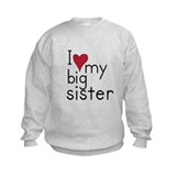 I love my big sister Crew Neck