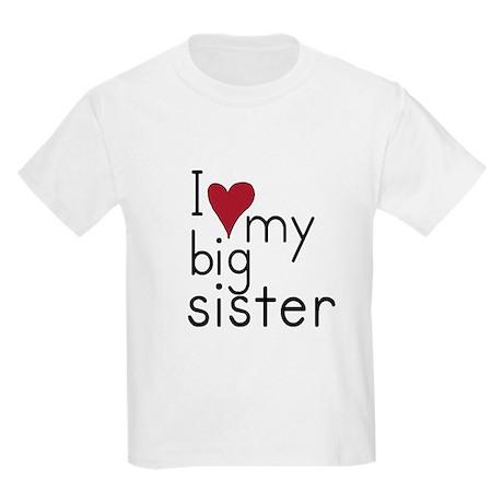 I love my big sister Kids T-Shirt