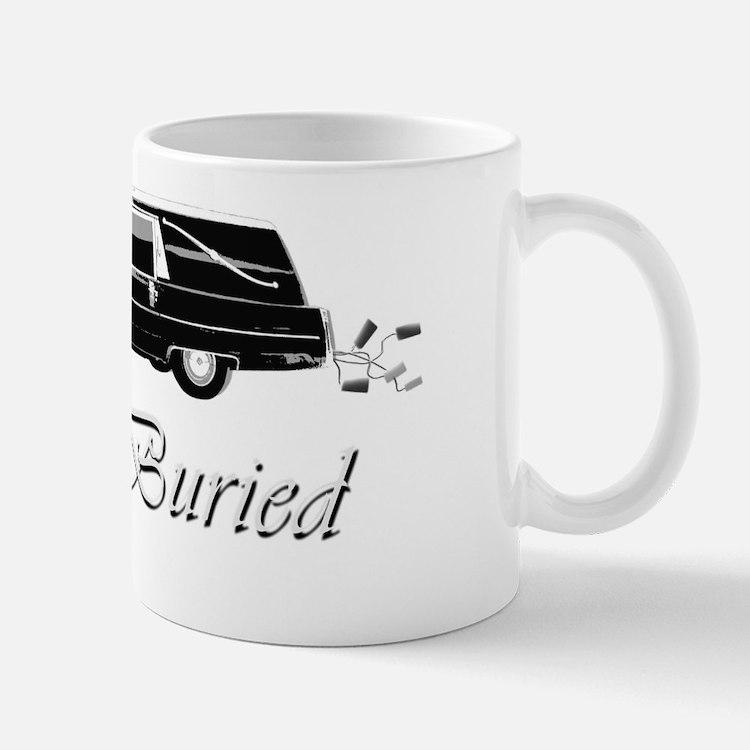 Just Buried for dark Mug