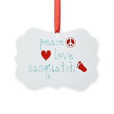 PeaceLoveAndSasquatch Ornament