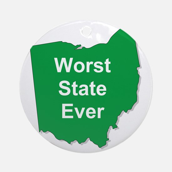 worst state ever Round Ornament