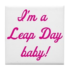 leap day baby pink Tile Coaster
