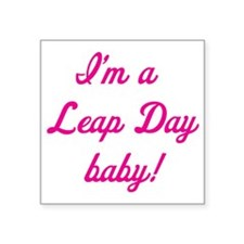 """leap day baby pink Square Sticker 3"""" x 3"""""""