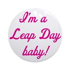 leap day baby pink Round Ornament