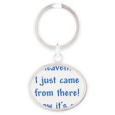HeavenIjustCame Oval Keychain
