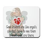 Good Friend's are like Angel' Mousepad