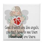 Good Friend's are like Angel' Tile Coaster