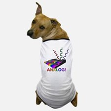 Analog! Dog T-Shirt