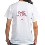 Dare To Be Square version 2 White T-Shirt