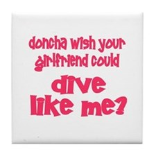 DiveChick's Doncha Tile Coaster