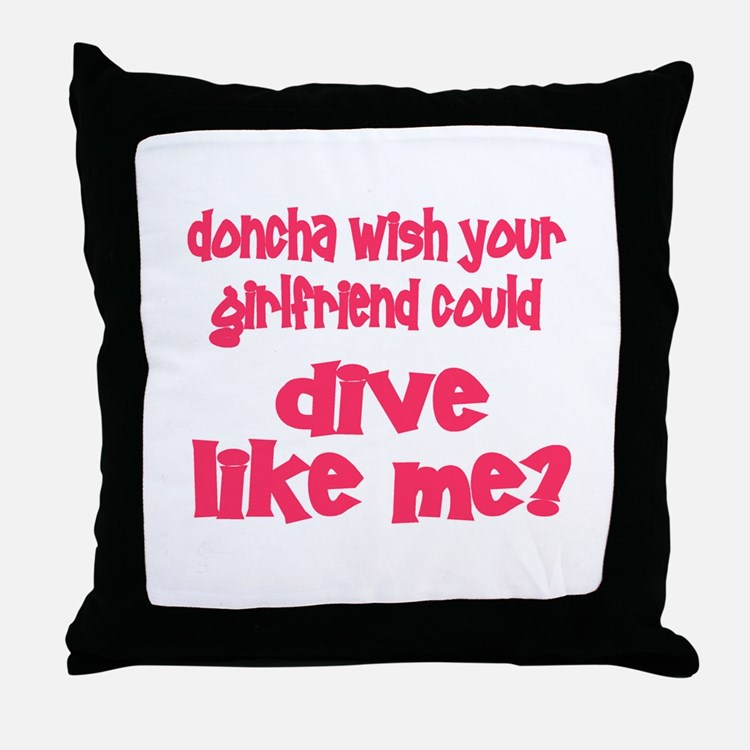 DiveChick's Doncha Throw Pillow