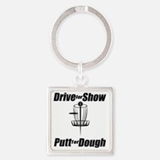 Drive for show putt for dough_Ligh Square Keychain