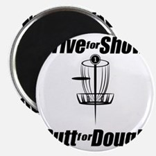 Drive for show putt for dough_Light Magnet