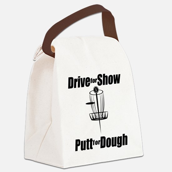 Drive for show putt for dough_Lig Canvas Lunch Bag