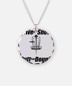 Drive for show putt for doug Necklace