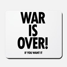 War is Over (if you want it) Mousepad