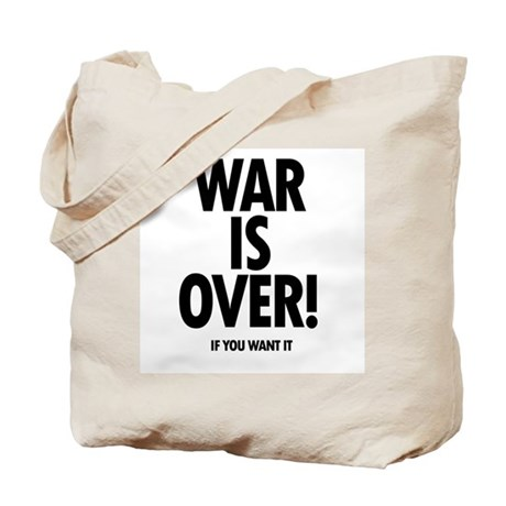 War is Over (if you want it) Tote Bag