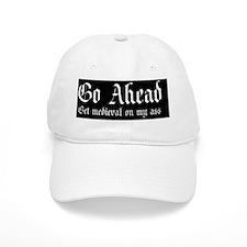 Go ahead get medieval on my ass oval Baseball Cap