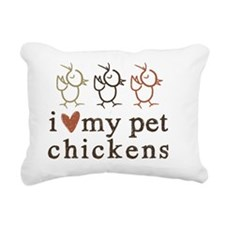 love my pet chickens Rectangular Canvas Pillow