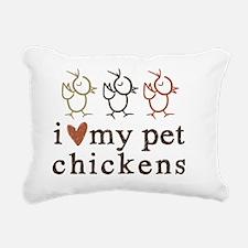 love my pet chickens Rectangular Canvas Pillow
