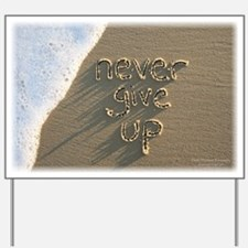 never give up Yard Sign