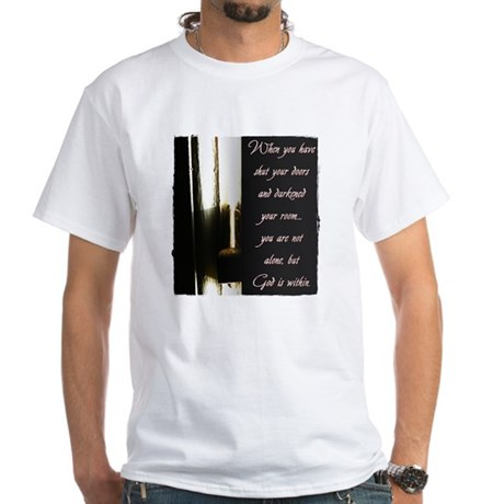 You are Not Alone White T-Shirt