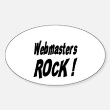 Webmasters Rock ! Oval Decal