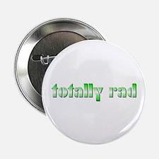Green Totally Rad Button