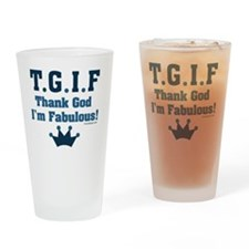 tgifthankgodimfabulous2 Drinking Glass