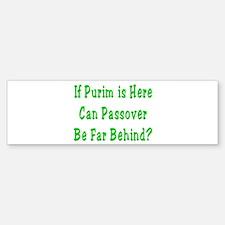 After Purim Comes Passover Bumper Bumper Bumper Sticker