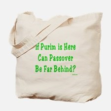 After Purim Comes Passover Tote Bag
