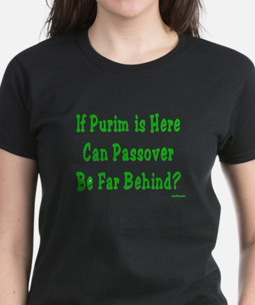 After Purim Comes Passover Women's Dark T-Shirt