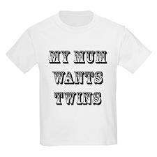 My Mum Wants Twins Kids T-Shirt