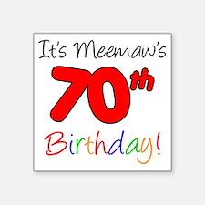 "Meemaws 70th Birthday Square Sticker 3"" x 3"""