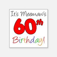 "Meemaw 60th Birthday Square Sticker 3"" x 3"""