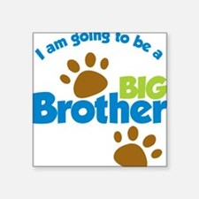 "DogPawPrintBigBrotherToBe Square Sticker 3"" x 3"""