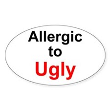 Allergic to Ugly Oval Decal