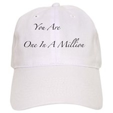 YOU ARE ONE IN A MILLION3 Baseball Cap