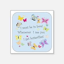 "I Get ButterfliesB Square Sticker 3"" x 3"""