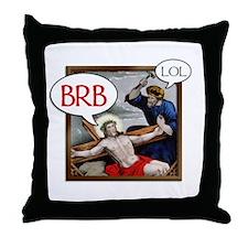 """BRB Jesus"" Throw Pillow"