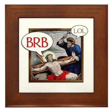 """""""BRB Jesus"""" Framed Tile"""