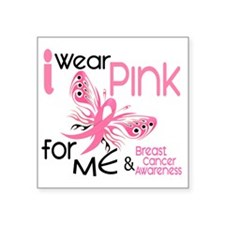 "- I Wear Pink for Me Square Sticker 3"" x 3"""