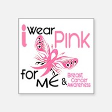 """- I Wear Pink for Me Square Sticker 3"""" x 3"""""""