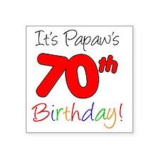 "Papaws 70th Birthday Square Sticker 3"" x 3"""