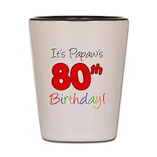 Papaws 80th Birthday Shot Glass