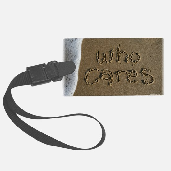 who cares Luggage Tag